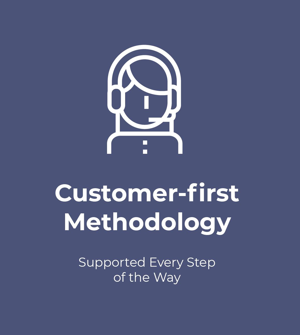 Customer-First Methodology